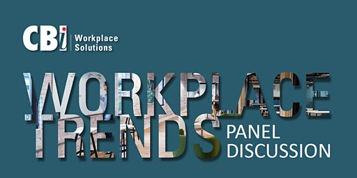 Workplace Trends Panel Discussion - Hosted by CBI