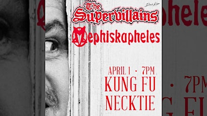 Mephiskapheles ~ The Supervillains ~ The Tone Bandits ~ Suburban Sensi tickets