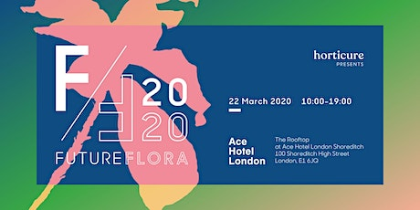 horticure presents FUTURE FLORA 2020 tickets