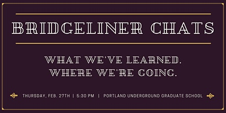 Bridgeliner Chats: What We've Learned. Where We're Going. tickets
