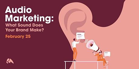 Audio Marketing: What Sound Does Your Brand Make? tickets