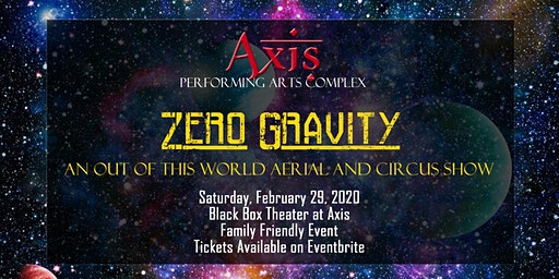 Zero Gravity: An out of this world Aerial/Circus Show