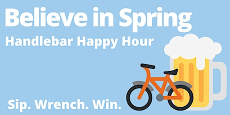Believe in Spring Happy Hour and Maintain Your Ride tickets