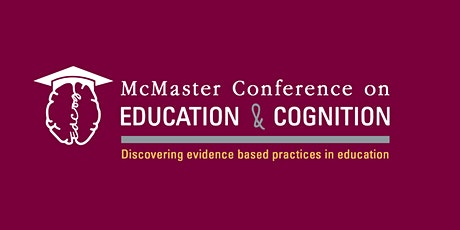 McMaster Conference on Education & Cognition 2020 tickets