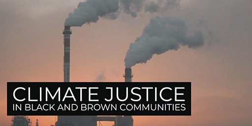 Climate Justice in Black and Brown Communities