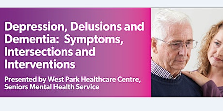 Depression,Delusions and Dementia:Symptoms, Intersections and Interventions tickets