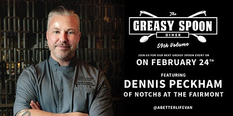Greasy Spoon Diner v.59 featuring chef Dennis Peckham of Notch8 tickets