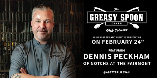 Greasy Spoon Diner v.59 featuring chef Dennis Peckham of Notch8