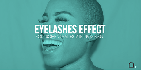Eyelash Effect for Women Real Estate Investors tickets