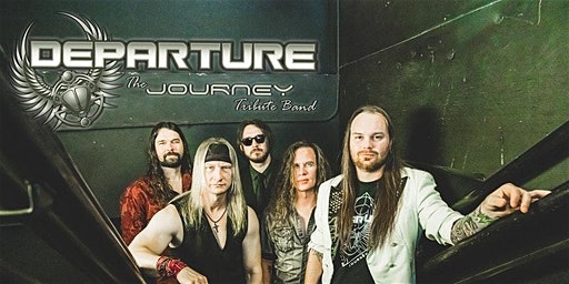 DEPARTURE: The Journey Tribute Band | Standing Room Tickets Remaining!