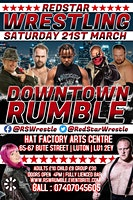RED STAR WRESTLING :DOWNTOWN RUMBLE