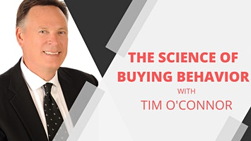 The Science of Buying Behavior with Tim O'Connor