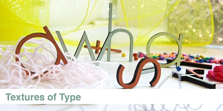 Textures of Type: Typography and Up-cycling School Program Workshop tickets