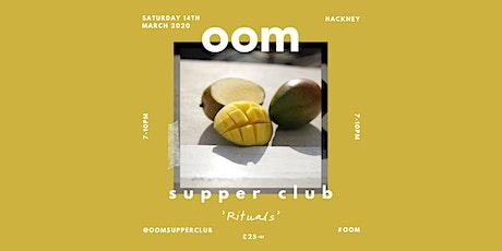 OOM Supper Club   'Rituals' tickets