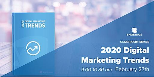 Engenius Classroom Series: 2020 Digital Marketing Trends