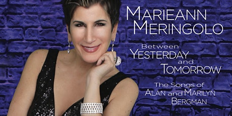 """Between Yesterday and Tomorrow - The Songs of Alan and Marilyn Bergman"" tickets"