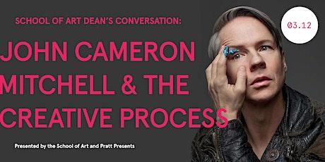 SoArt Dean's Conversation: John Cameron Mitchell & The Creative  Process tickets