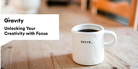 Unlocking Your Creativity with Focus tickets