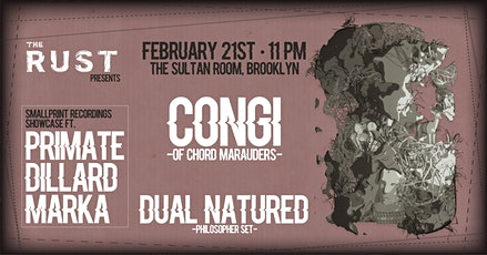 The Rust Presents: Congi, Primate, Dillard, Marka, Dual Natured tickets