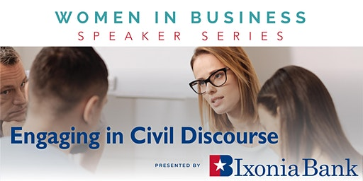 Women in Business: Engaging in Civil Discourse
