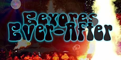 Eeyores Ever-AfterParty ~ DJs, Live Music, Bonfires & Drums tickets