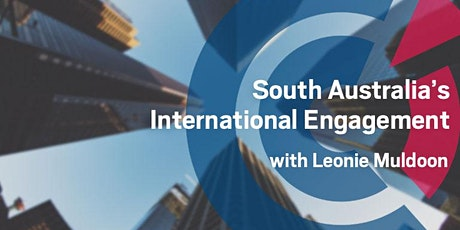 SA | South Australia's International Engagement with Leonie Muldoon - Tuesday 3 March  tickets