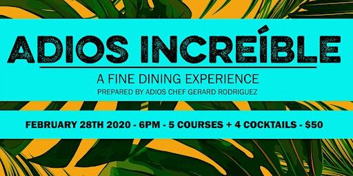 Adios  Increíble - A Fine Dining Experience