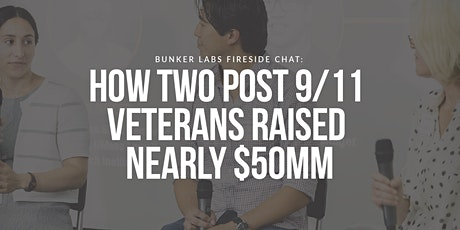 Fireside Chat: How Two Post 9/11 Veterans Raised Nearly $50MM tickets
