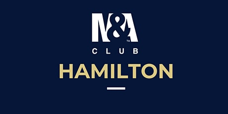 M&A Club Hamilton : Meeting September 16th, 2020 tickets