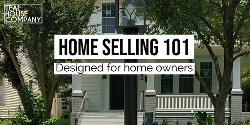 How to sell your home 101