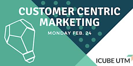 Customer Centric Marketing tickets