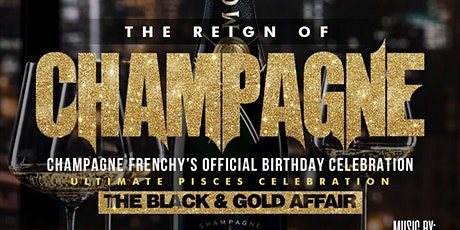 THE REIGN OF CHAMPAGNE: THE BLACK & GOLD AFFAIR tickets