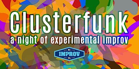 Clusterfunk: A Night of Experimental Improv tickets