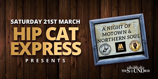 Hip Cat Express: A Night of Motown & Northern Soul