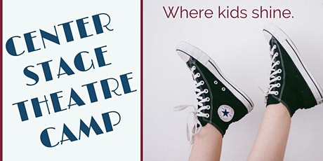 """Center Stage Theater Camp """"Scenes and Songs""""(age 9-16) tickets"""