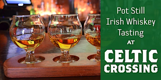 A Pot Still Irish Whiskey Tasting: Feb. 27