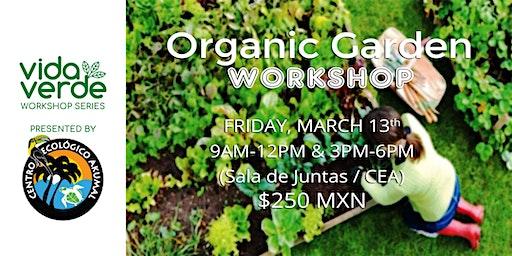 Organic Garden Workshop / Taller de Huerto orgánico