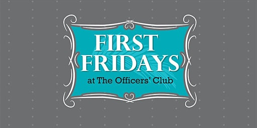 First Fridays at the O'Club
