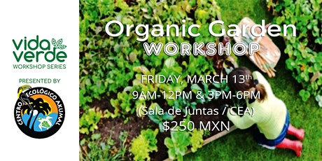 Organic Garden Workshop / Taller de Huerto orgánico tickets