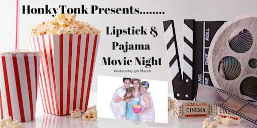 Lipstick & Pajamas Movie Night