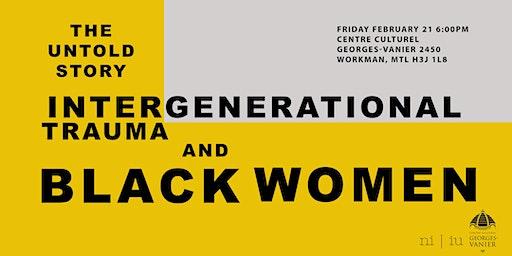 The untold story:  intergenerational trauma and black women