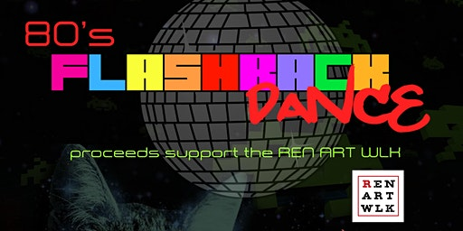 80's FLASHBACK DANCE PARTY FOR REN ART WLK!