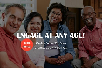 2020 Golden Future 50+ Expo - Orange County Edition tickets