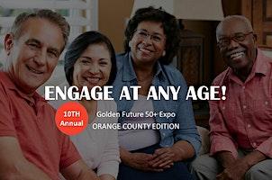 2020 Golden Future 50+ Expo - Orange County Edition
