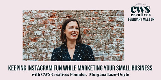 CWS Creatives February Meet Up - Instagram Top Tips
