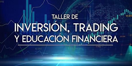 TALLER DE INVERSIÓN, TRADING Y EDUCACIÓN FINANCIERA boletos