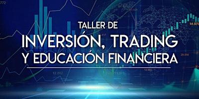 TALLER DE INVERSIÓN, TRADING Y EDUCACIÓN FINANCIERA
