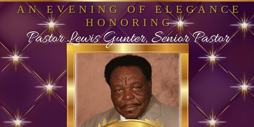 Pastor Lewis Gunter Birthday and Pastoral Celebration