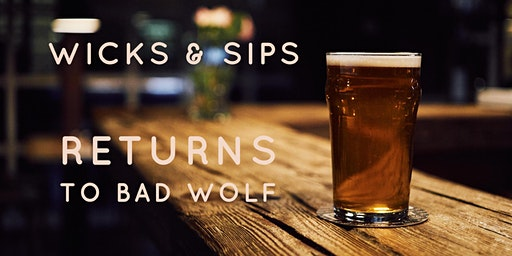 Wicks & Sips at BadWolf