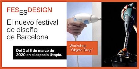 Workshop de producto 'Objeto Drag', hackeando objetos sexistas entradas